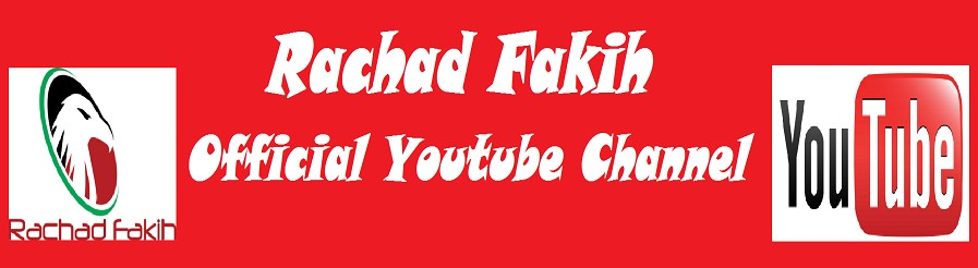 Rachad Fakih Official Youtube Channel click for subscribe
